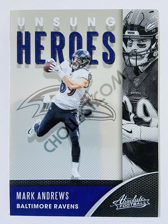 Mark Andrews - Baltimore Ravens 2020-21 Panini Absolute Football Unsung Heroes #16